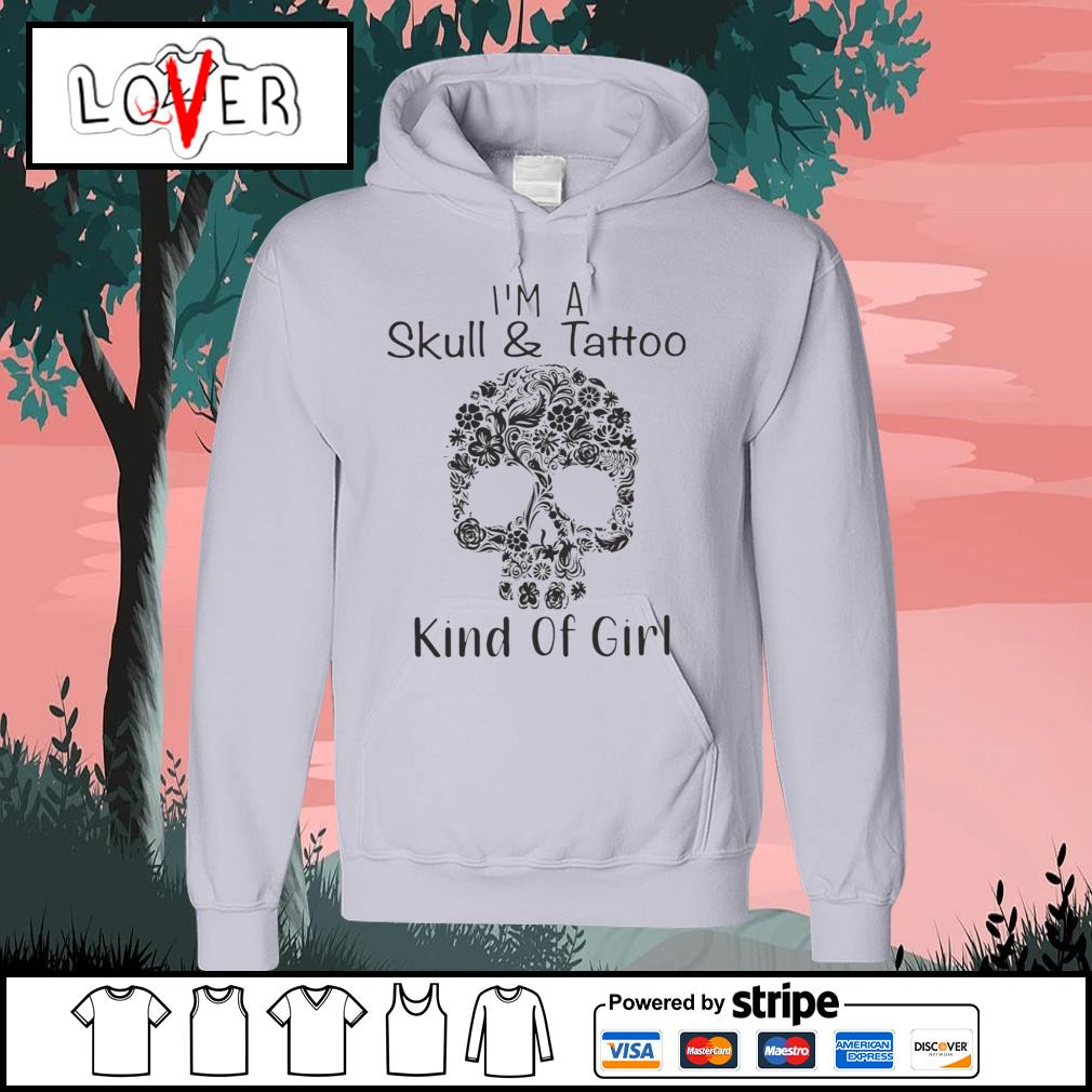 Flower skull I'm a skull and tattoo kind of girl s Hoodie