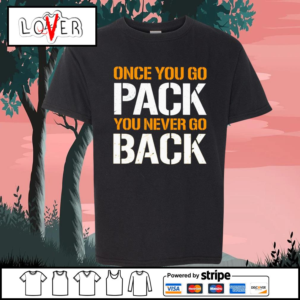 Green Bay Packers Once you go pack you never go back s Kid-T-shirt