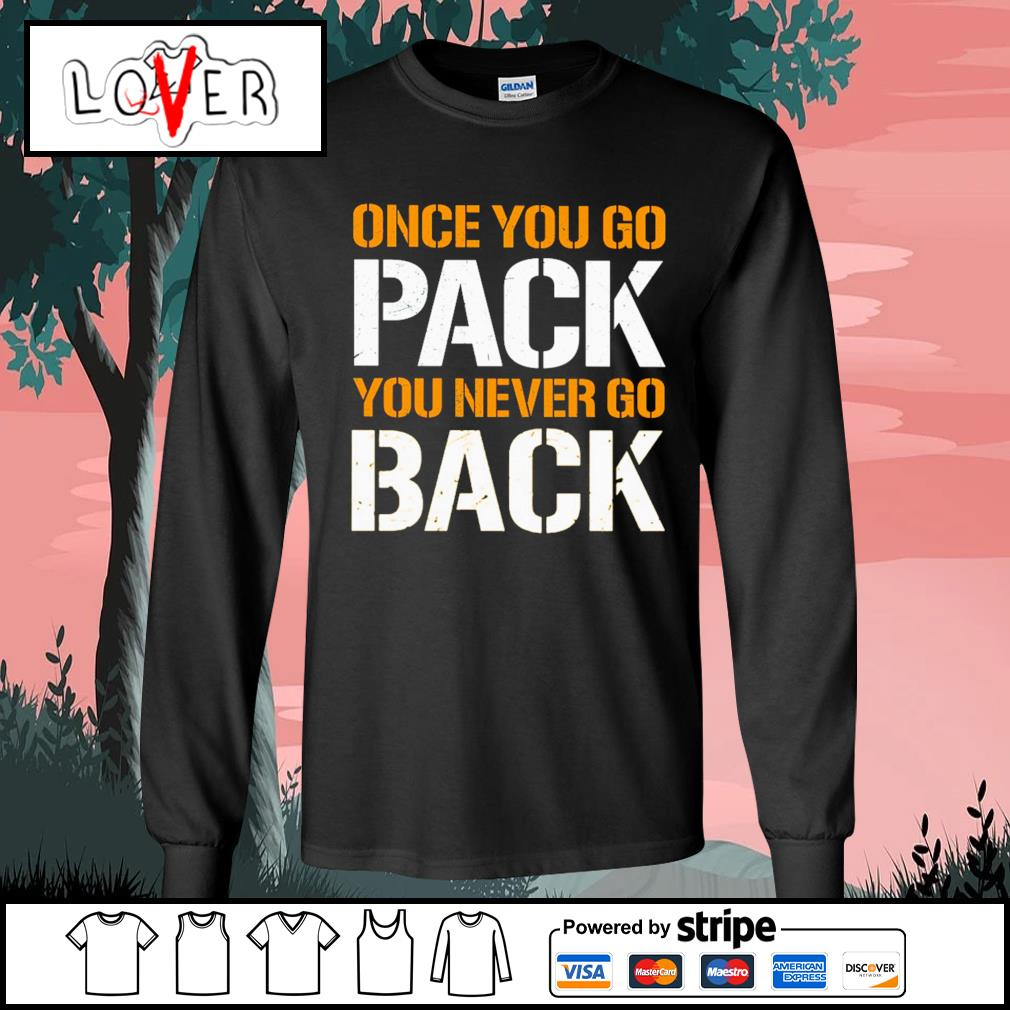 Green Bay Packers Once you go pack you never go back s Long-Sleeves-Tee