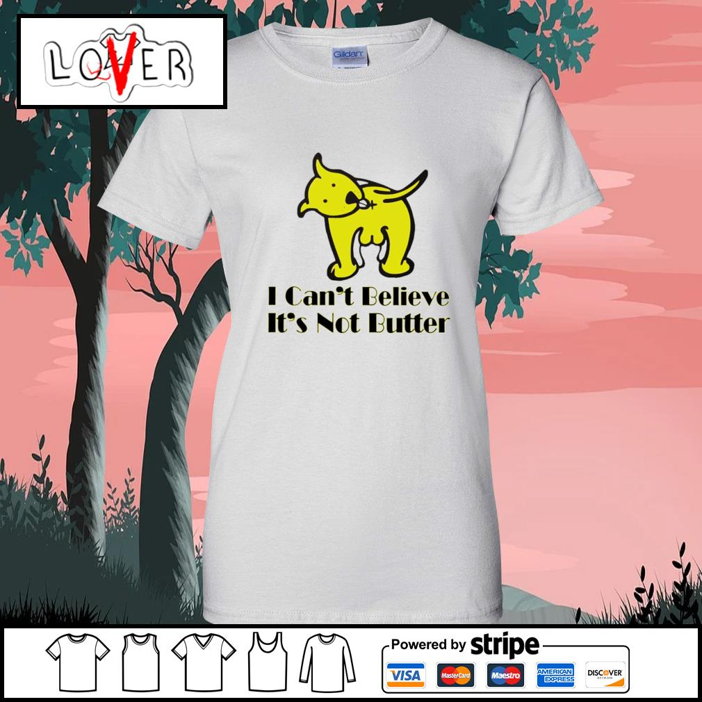 I can't believe it's not butter s Ladies-Tee