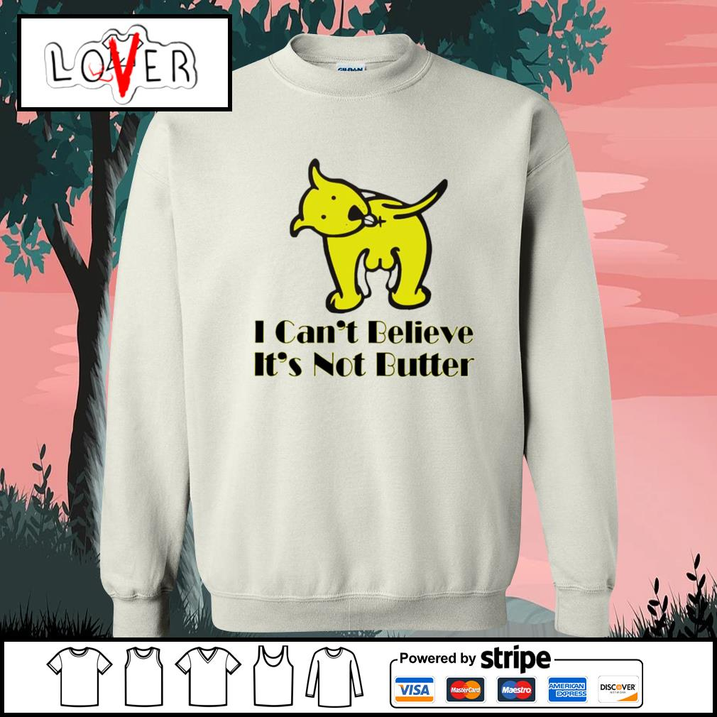 I can't believe it's not butter s Sweater