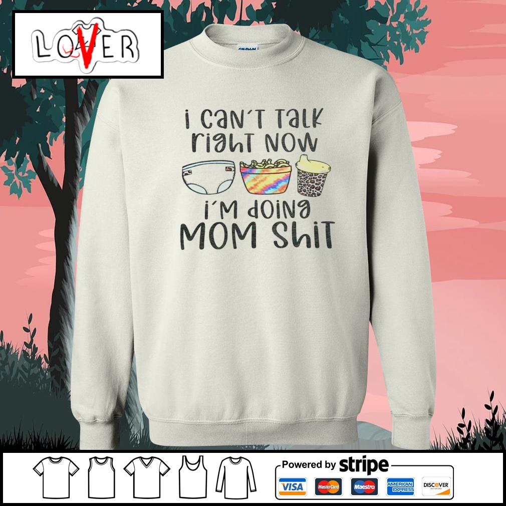 I can't talk right now I'm doing mom shit s Sweater