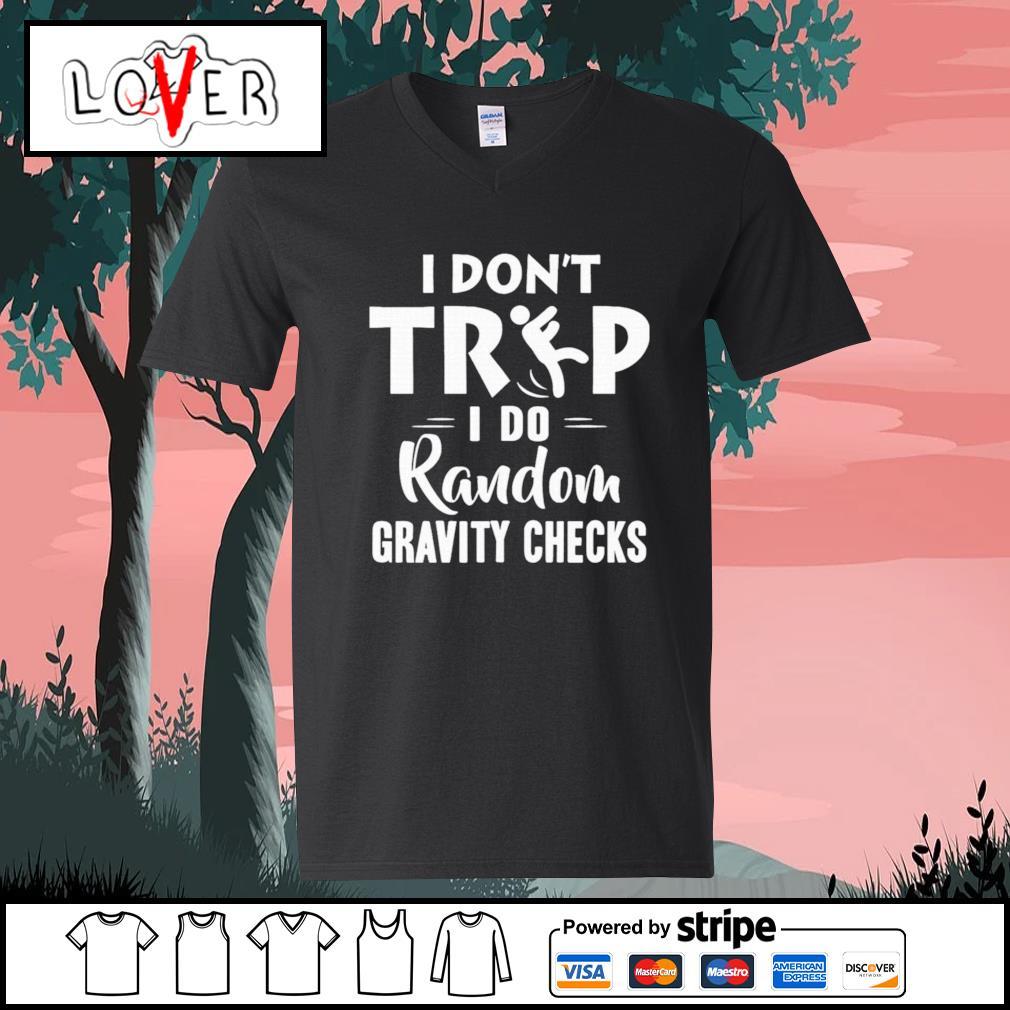 I don't trip I do random gravity checks s V-neck-T-shirt