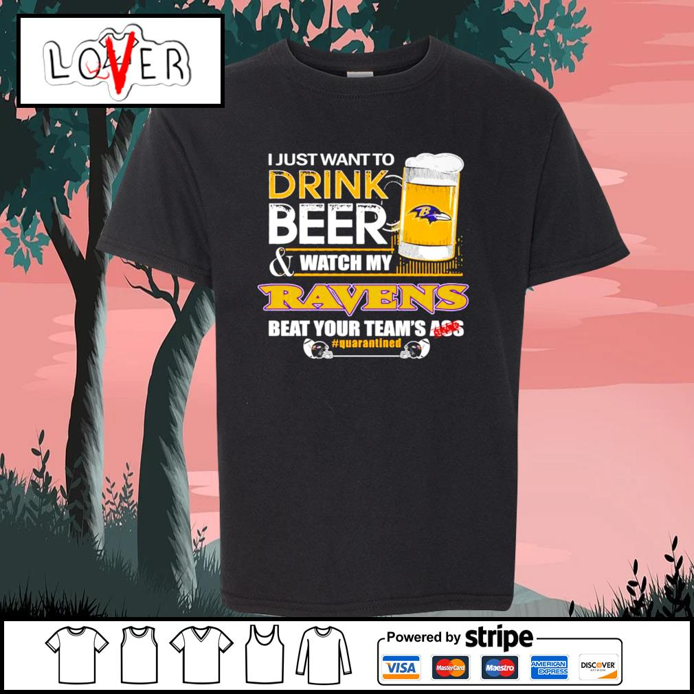 I just want to drink beer and watch my Baltimore Ravens beat your team's ass s Kid-T-shirt