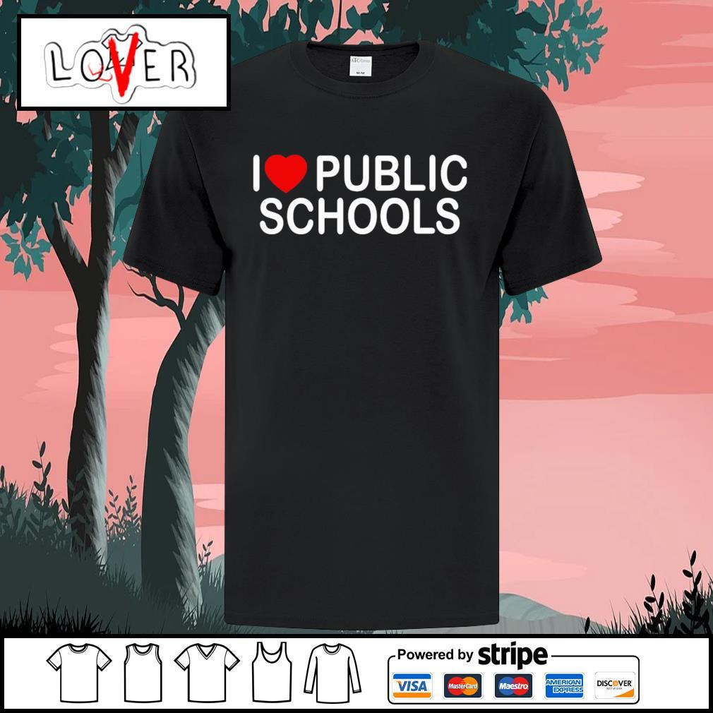 I love public schools shirt