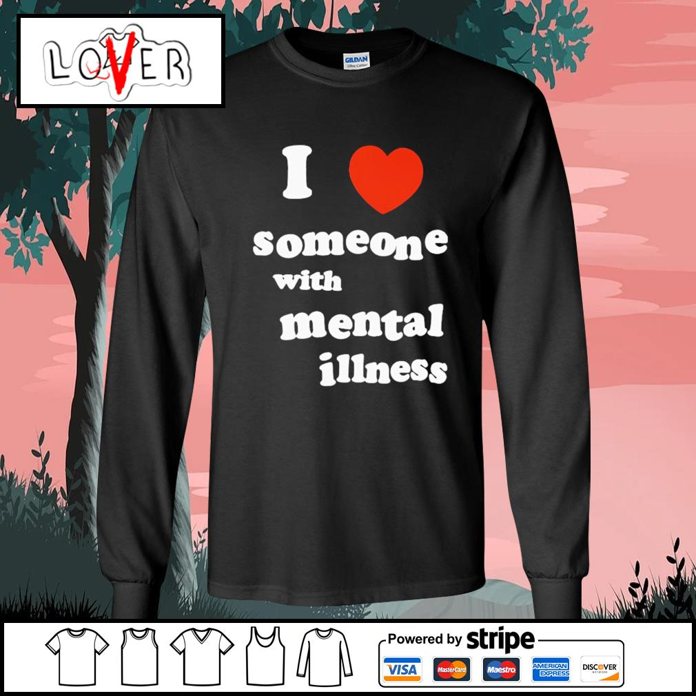 I love someone with mental illness s Long-Sleeves-Tee