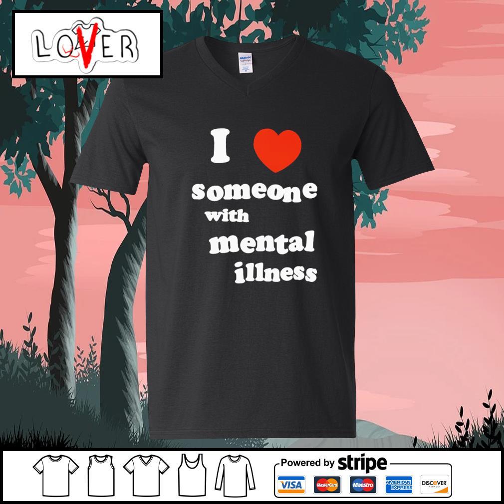 I love someone with mental illness s V-neck-T-shirt