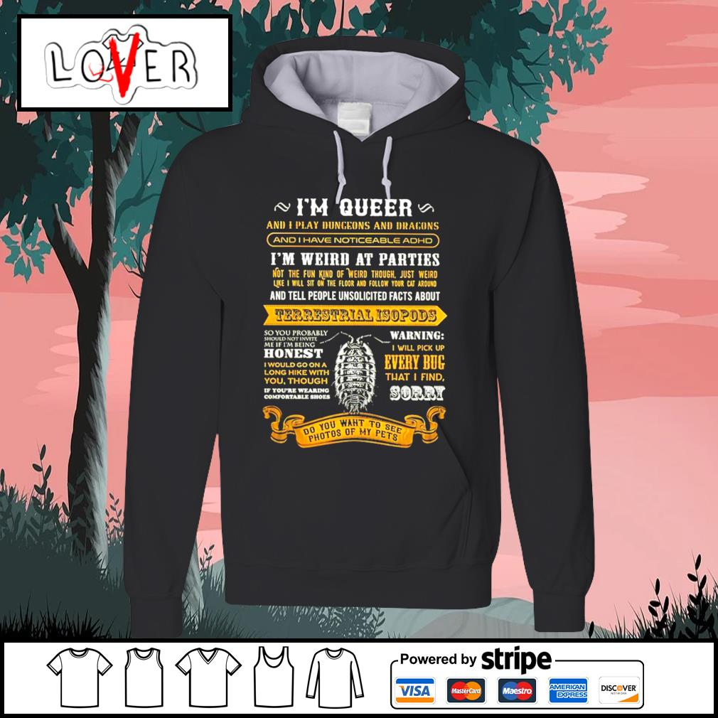 I'm queer and play dungeons and dragons Terrestrial Isopods s Hoodie