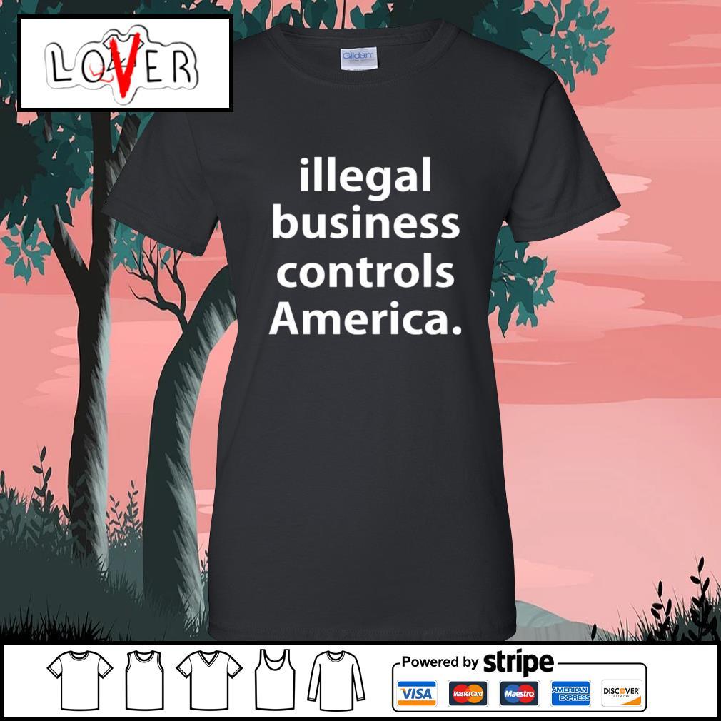 Illegal business controls America s Ladies-Tee