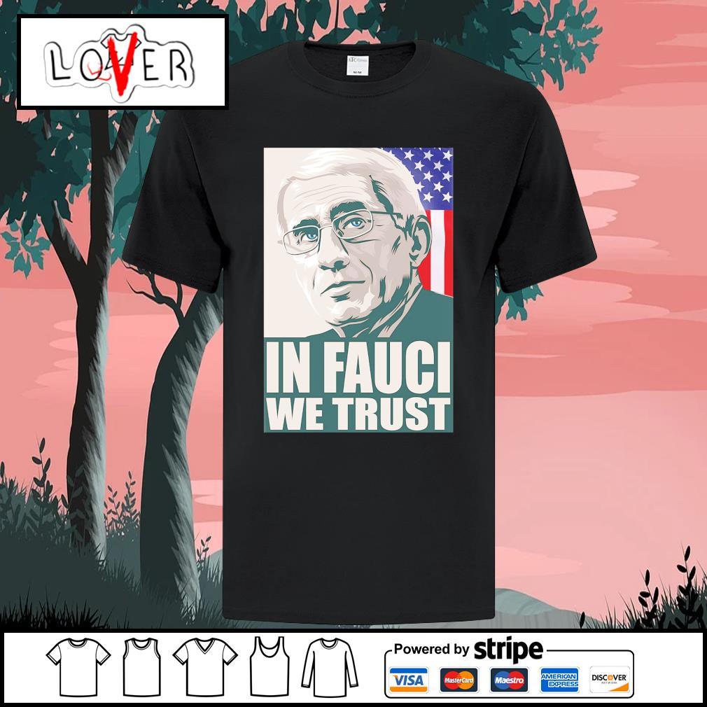 In Fauci we trust American shirt