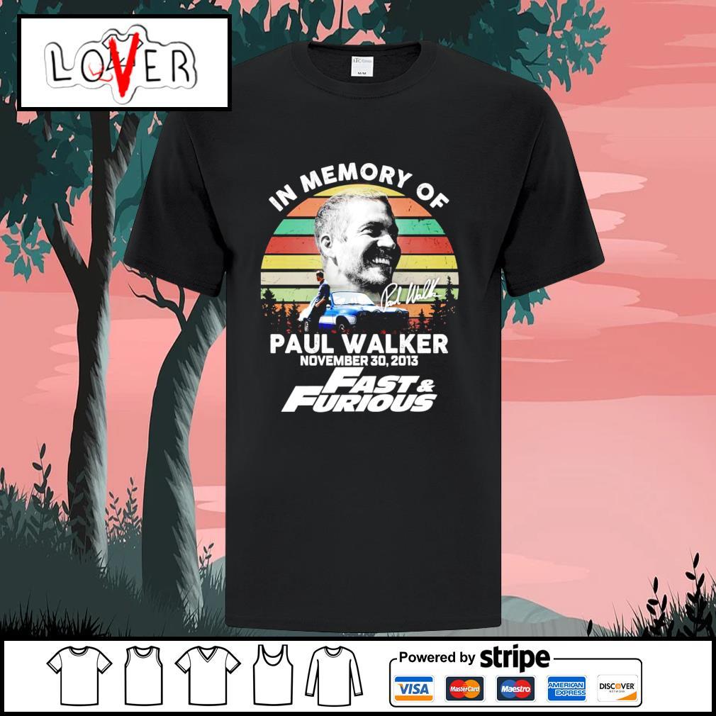 In memory of Paul Walker november 30 2013 Fast and Furious signature vintage shirt