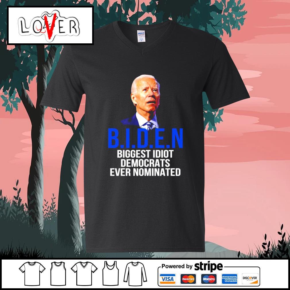 Joe Biden biggest idiot democrats ever nominated s V-neck-T-shirt