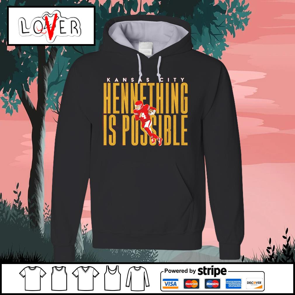 Kansas City Chiefs hennething is possible s Hoodie