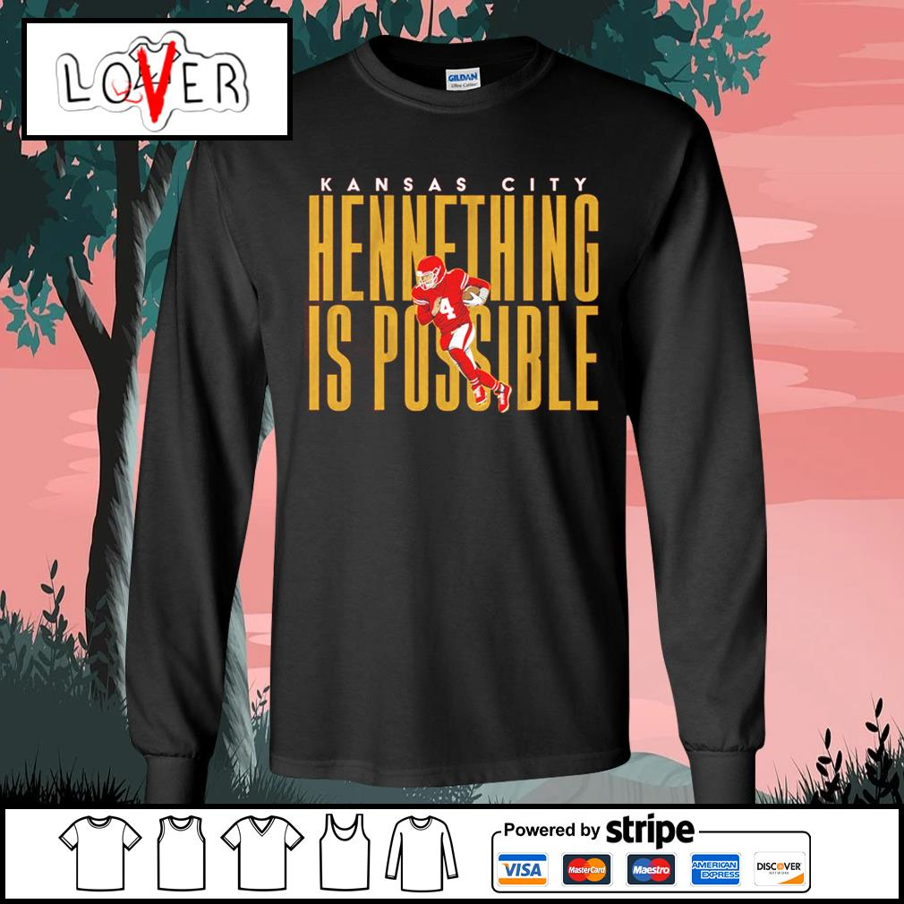 Kansas City Chiefs hennething is possible s Long-Sleeves-Tee