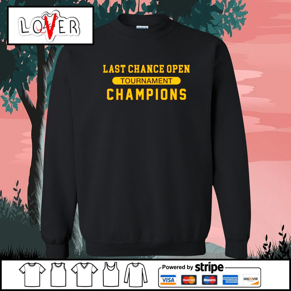 Last chance open tournament champions s Sweater