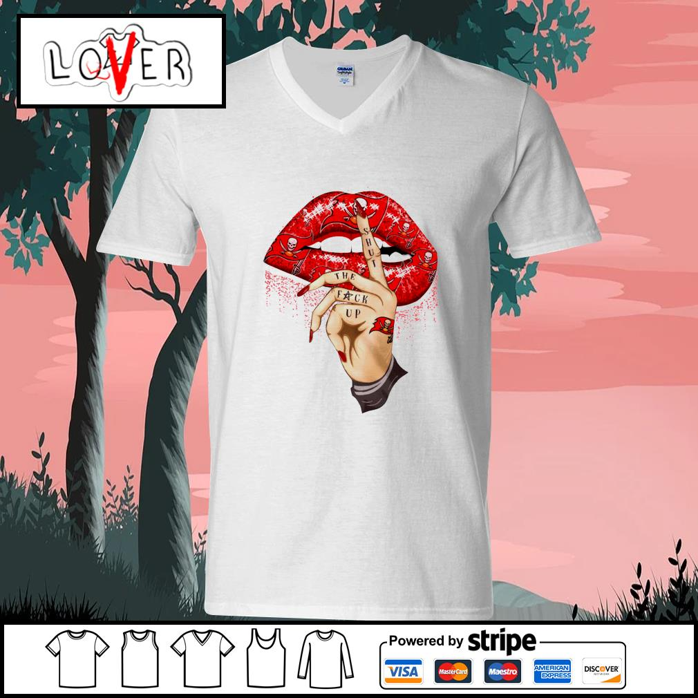 Lips Tampa Bay Buccaneers shut the fuck up s V-neck-T-shirt