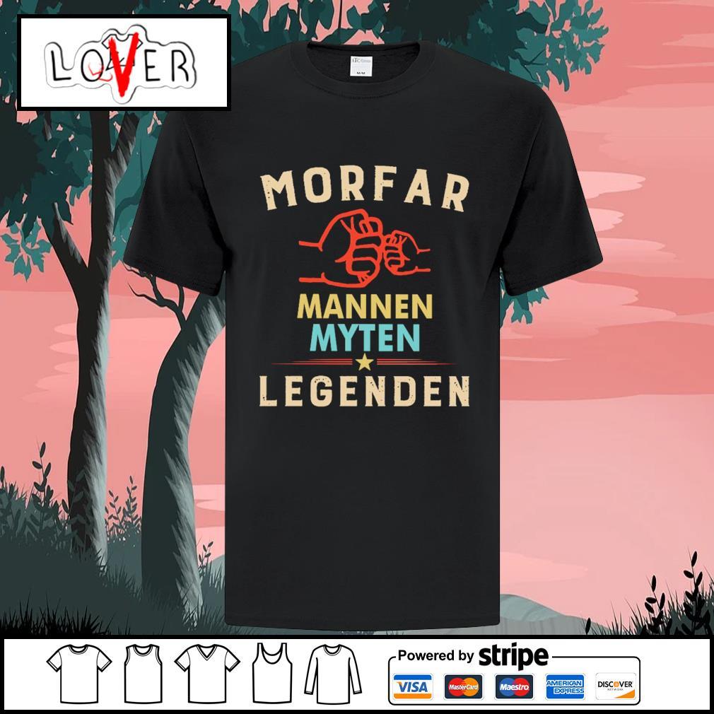 Morfar mannen myten legenden shirt