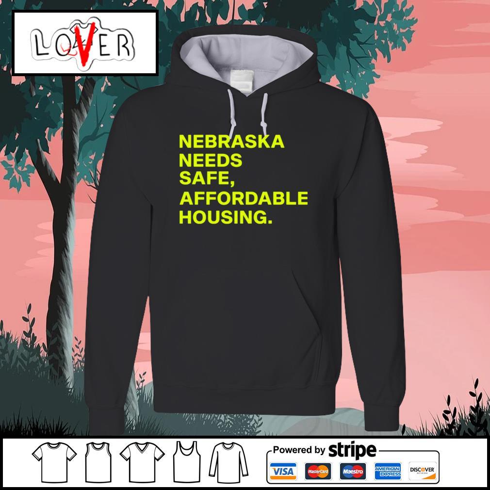 Nebraska needs safe affordable housing s Hoodie