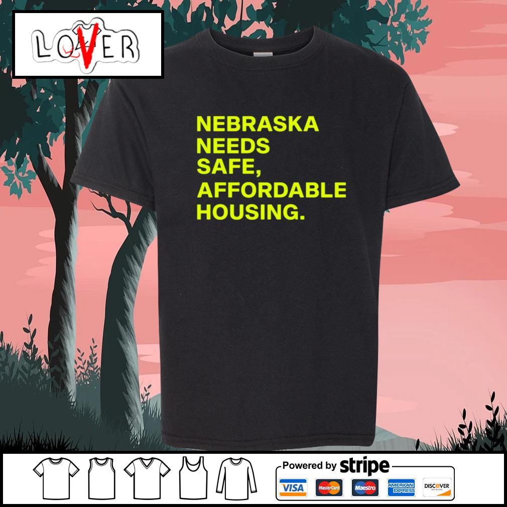 Nebraska needs safe affordable housing s Kid-T-shirt