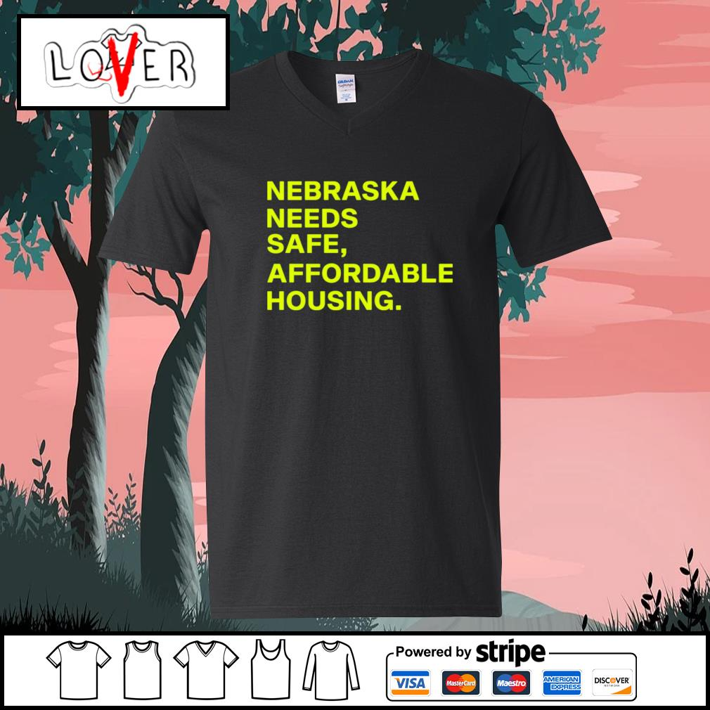 Nebraska needs safe affordable housing s V-neck-T-shirt