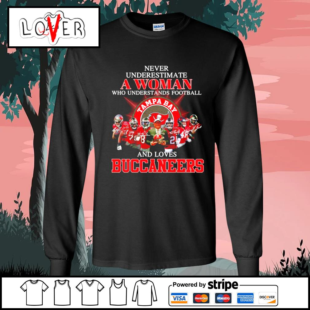 Never underestimate a woman who understands football and loves Buccaneers s Long-Sleeves-Tee