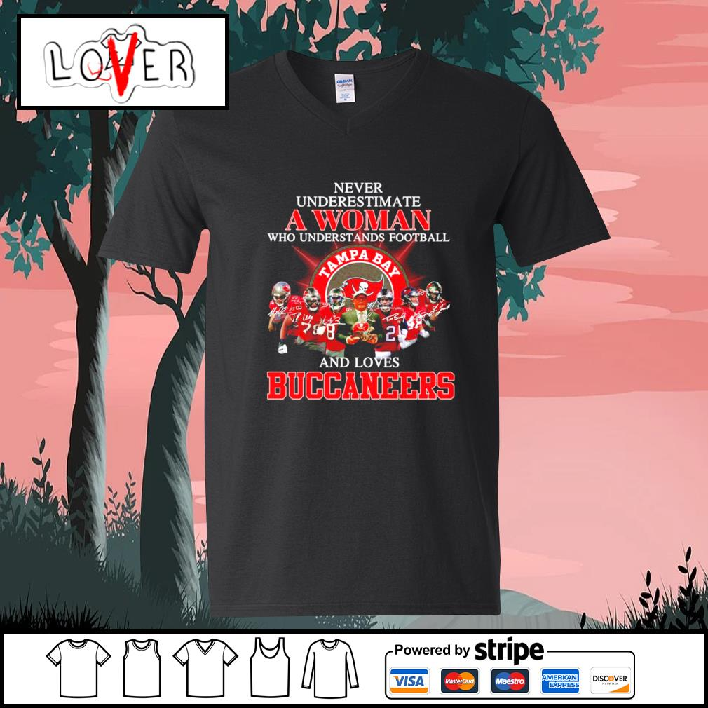 Never underestimate a woman who understands football and loves Buccaneers s V-neck-T-shirt