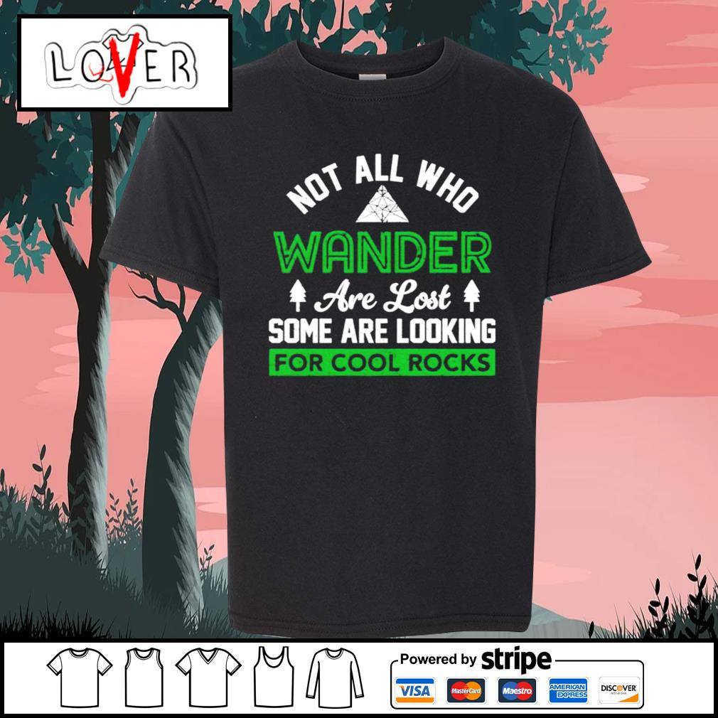 Not all who wander are lost some are looking for cool rocks s Kid-T-shirt