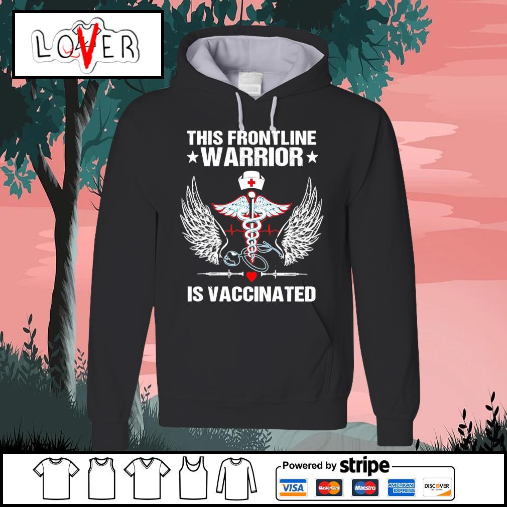 Nurse this frontline warrior is vaccinated s Hoodie