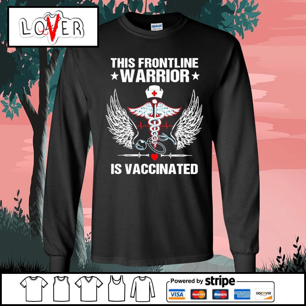 Nurse this frontline warrior is vaccinated s Long-Sleeves-Tee