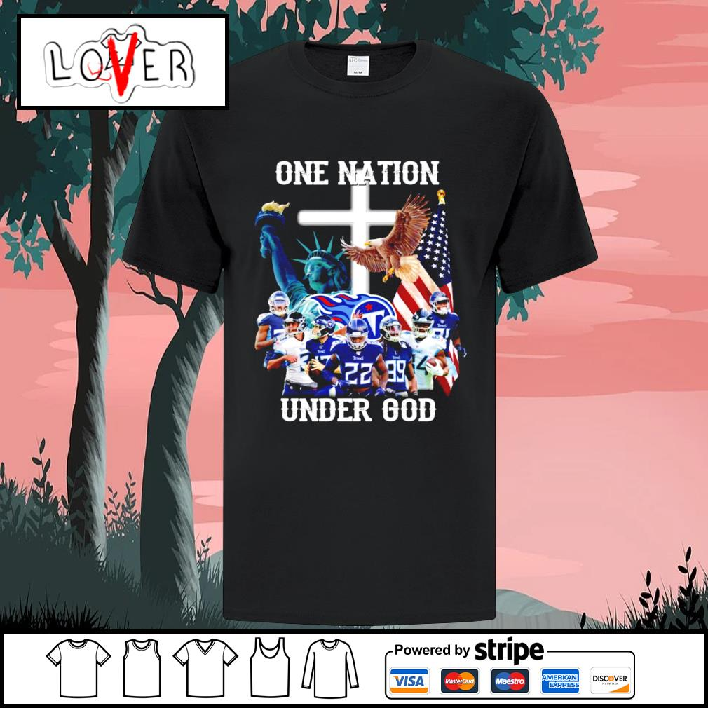 One nation under god Tennessee Titans shirt