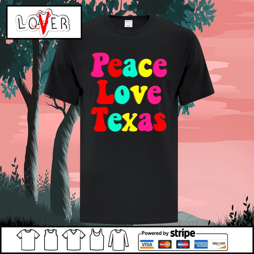 Peace love texas shirt