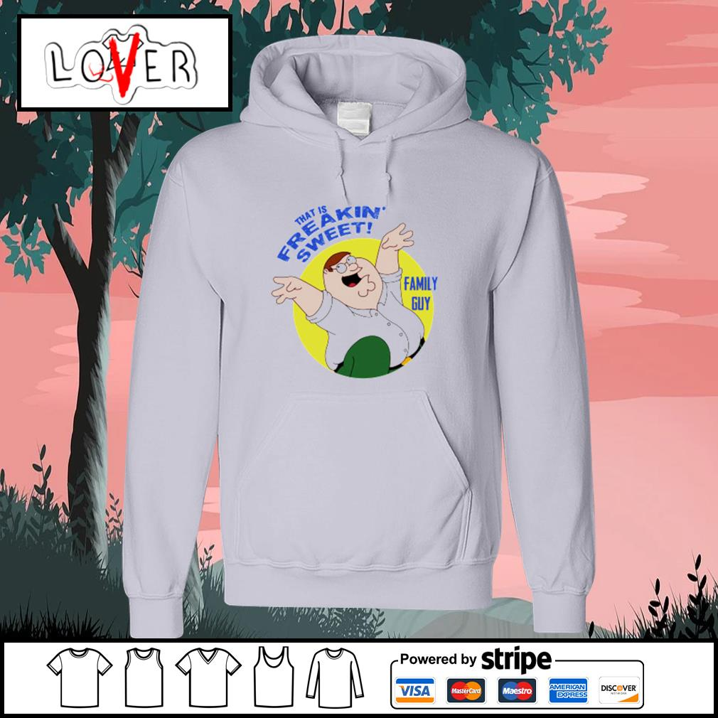 Peter griffin that is freakin' sweet family guy s Hoodie