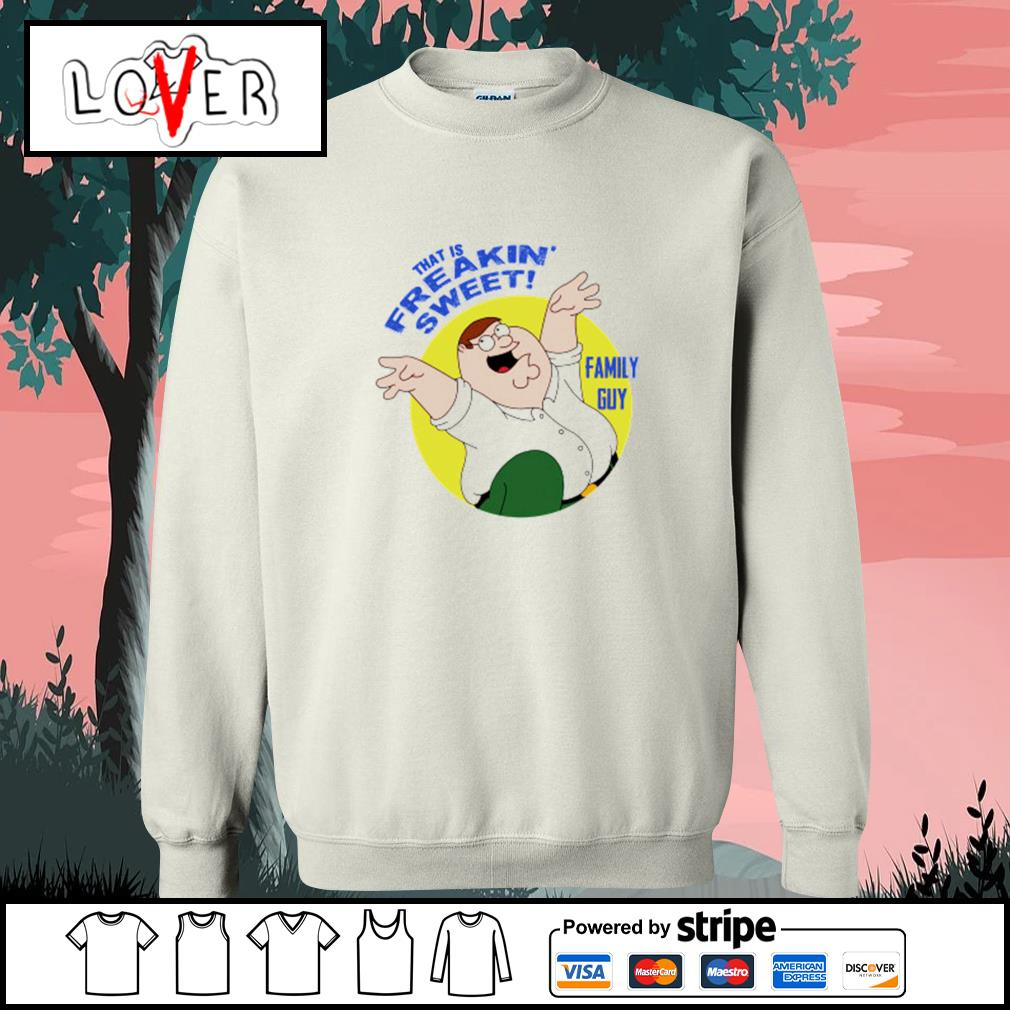 Peter griffin that is freakin' sweet family guy s Sweater