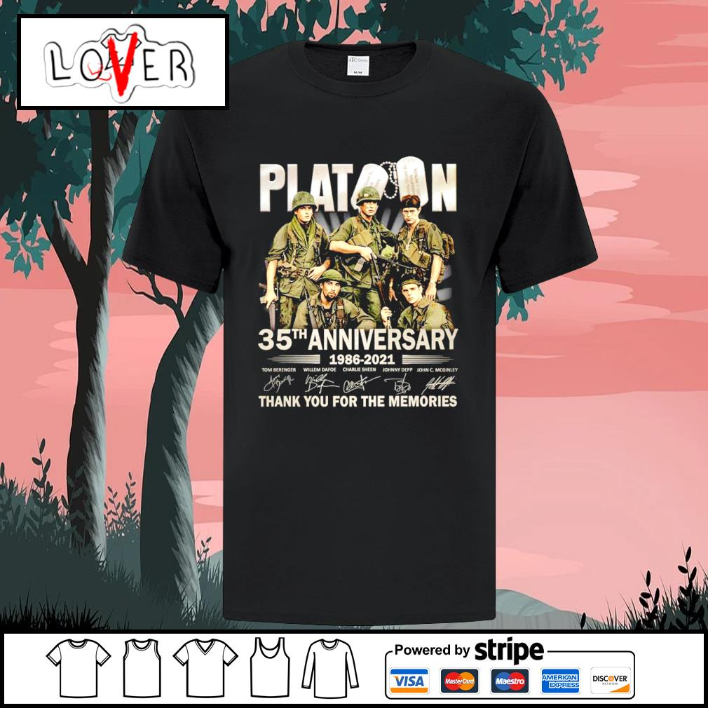 Platoon 35th anniversary 1986 2021 thank you for the memories signatures shirt
