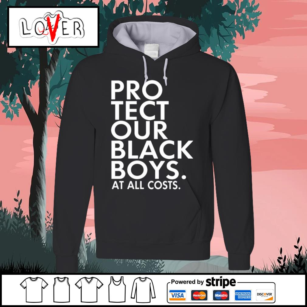 Pro tect our black boys at all costs s Hoodie