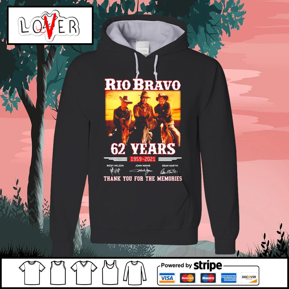 Rio Bravo 62 years 1959 2021 thank you for the memories signatures s Hoodie