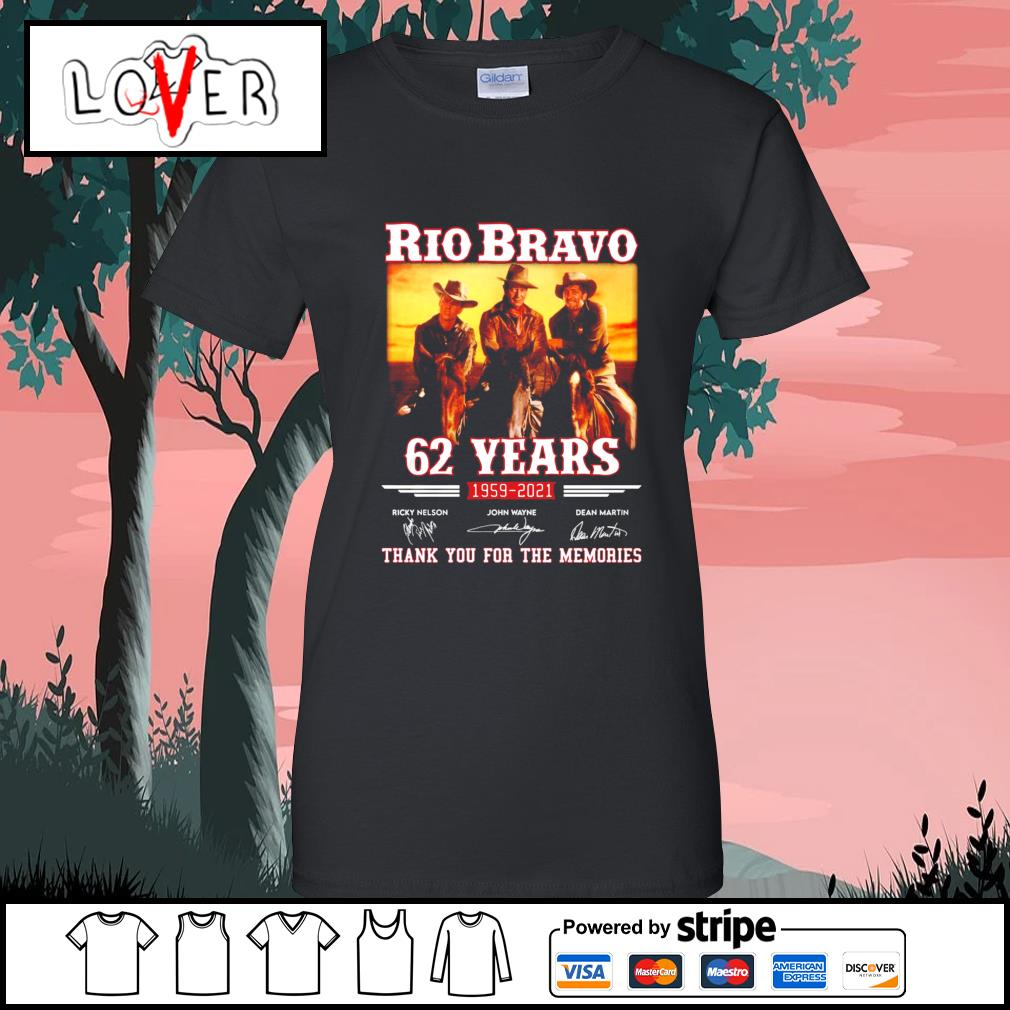 Rio Bravo 62 years 1959 2021 thank you for the memories signatures s Ladies-Tee