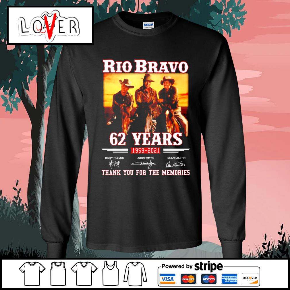Rio Bravo 62 years 1959 2021 thank you for the memories signatures s Long-Sleeves-Tee