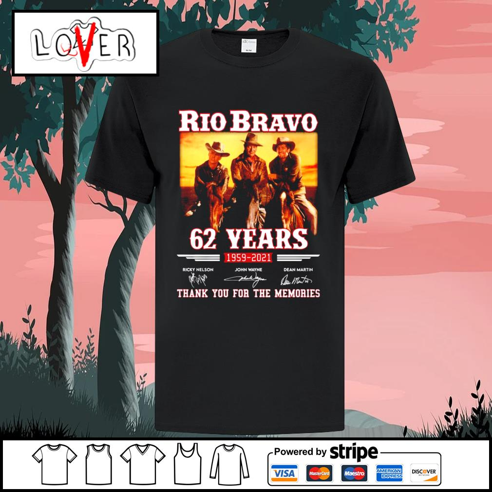 Rio Bravo 62 years 1959 2021 thank you for the memories signatures shirt