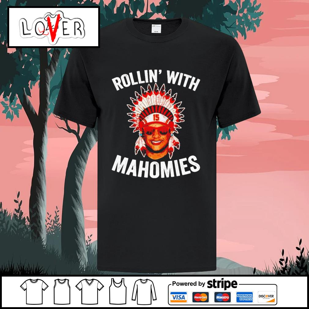 Rollin with Mahomies Kansas City Chiefs shirt