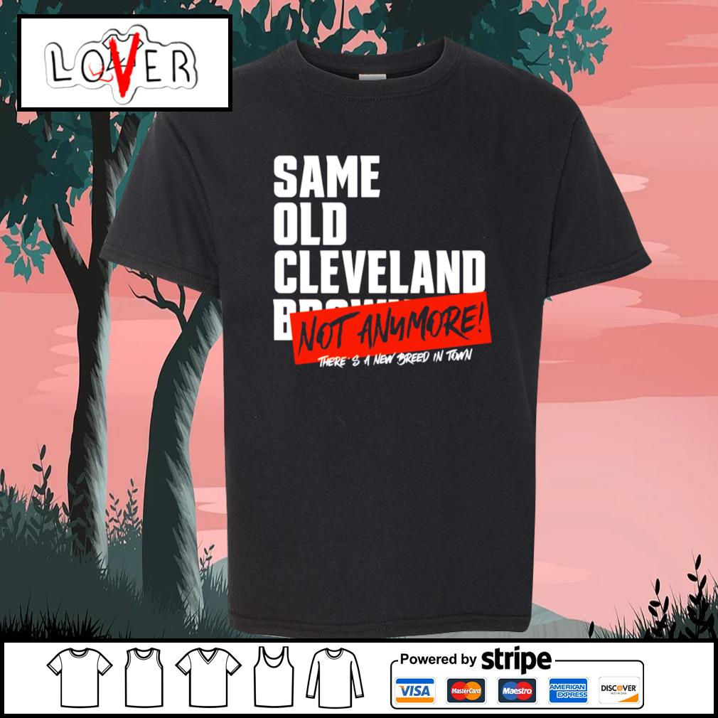 Same old Cleveland Browns not anymore there's a new breed in town s Kid-T-shirt