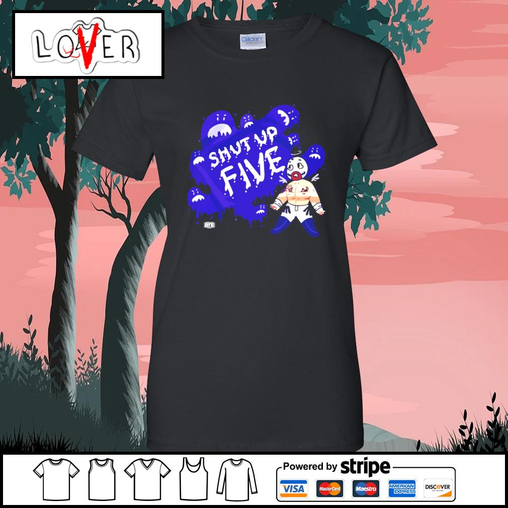 Shut up five s Ladies-Tee