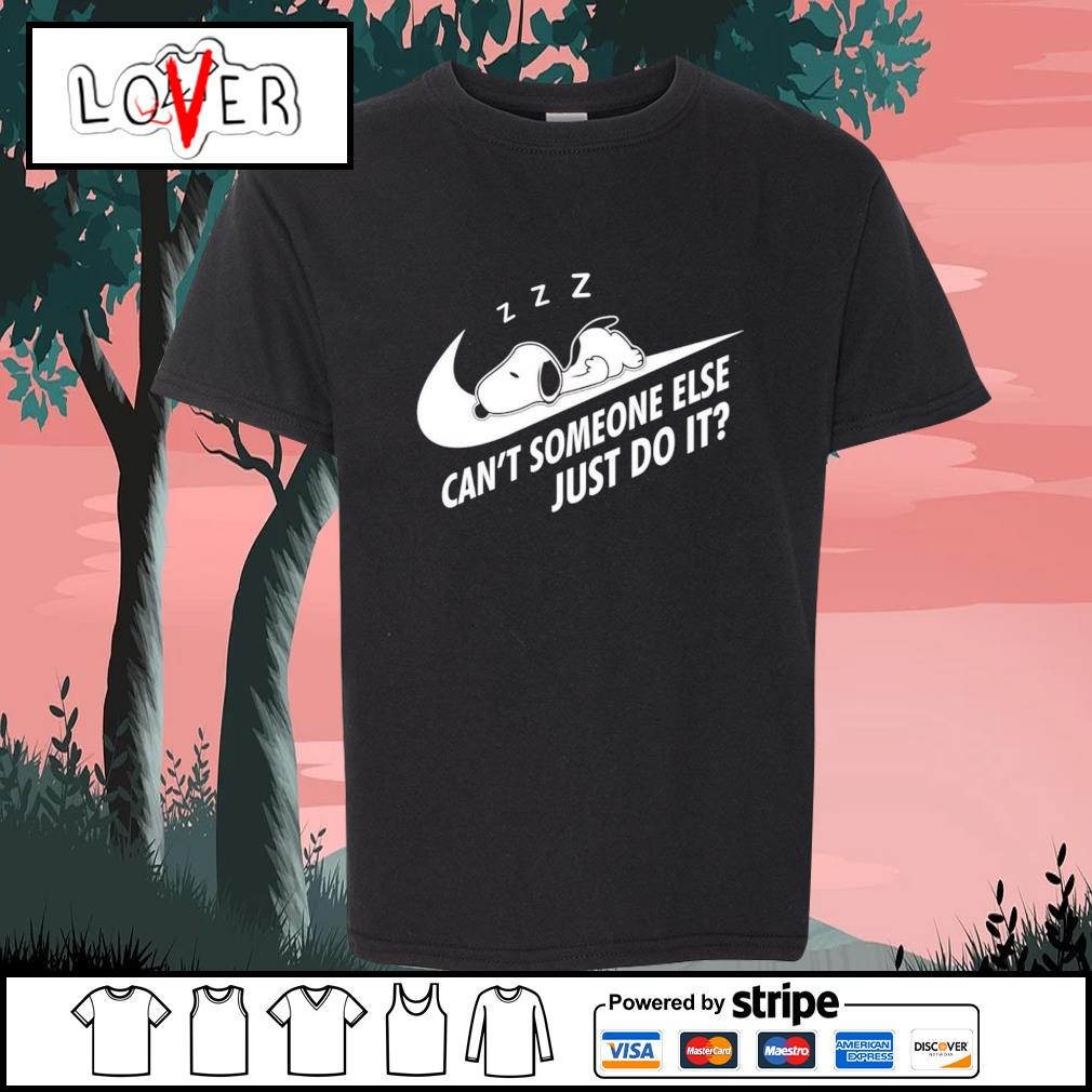 Snoopy can't someone else just do it s Kid-T-shirt