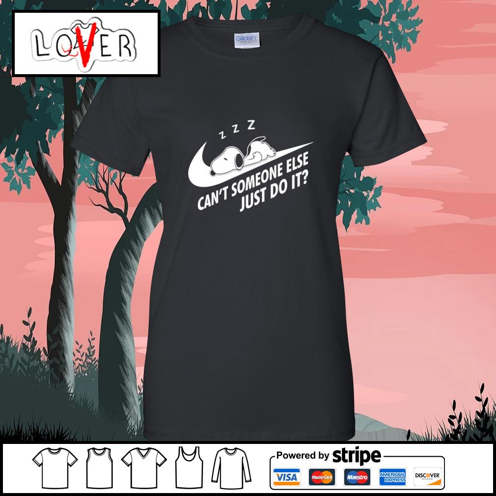 Snoopy can't someone else just do it s Ladies-Tee