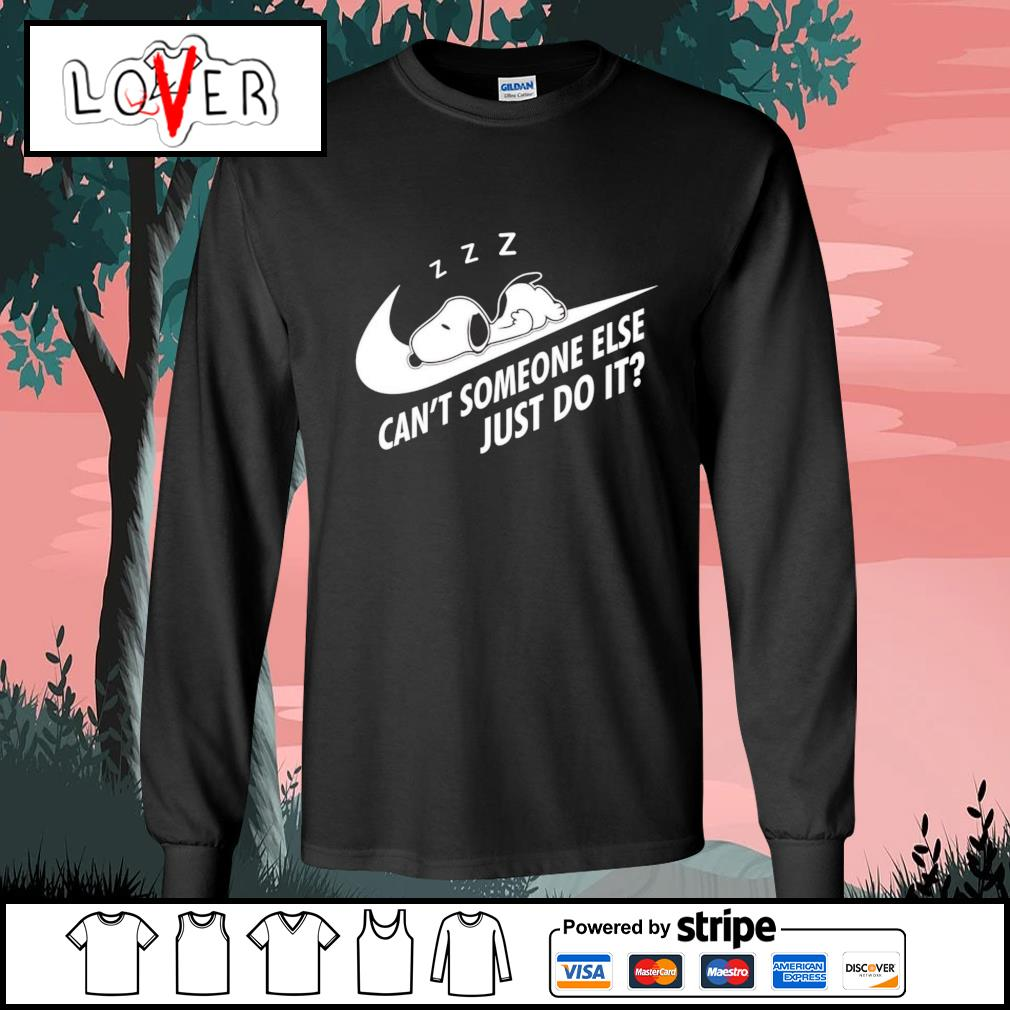 Snoopy can't someone else just do it s Long-Sleeves-Tee