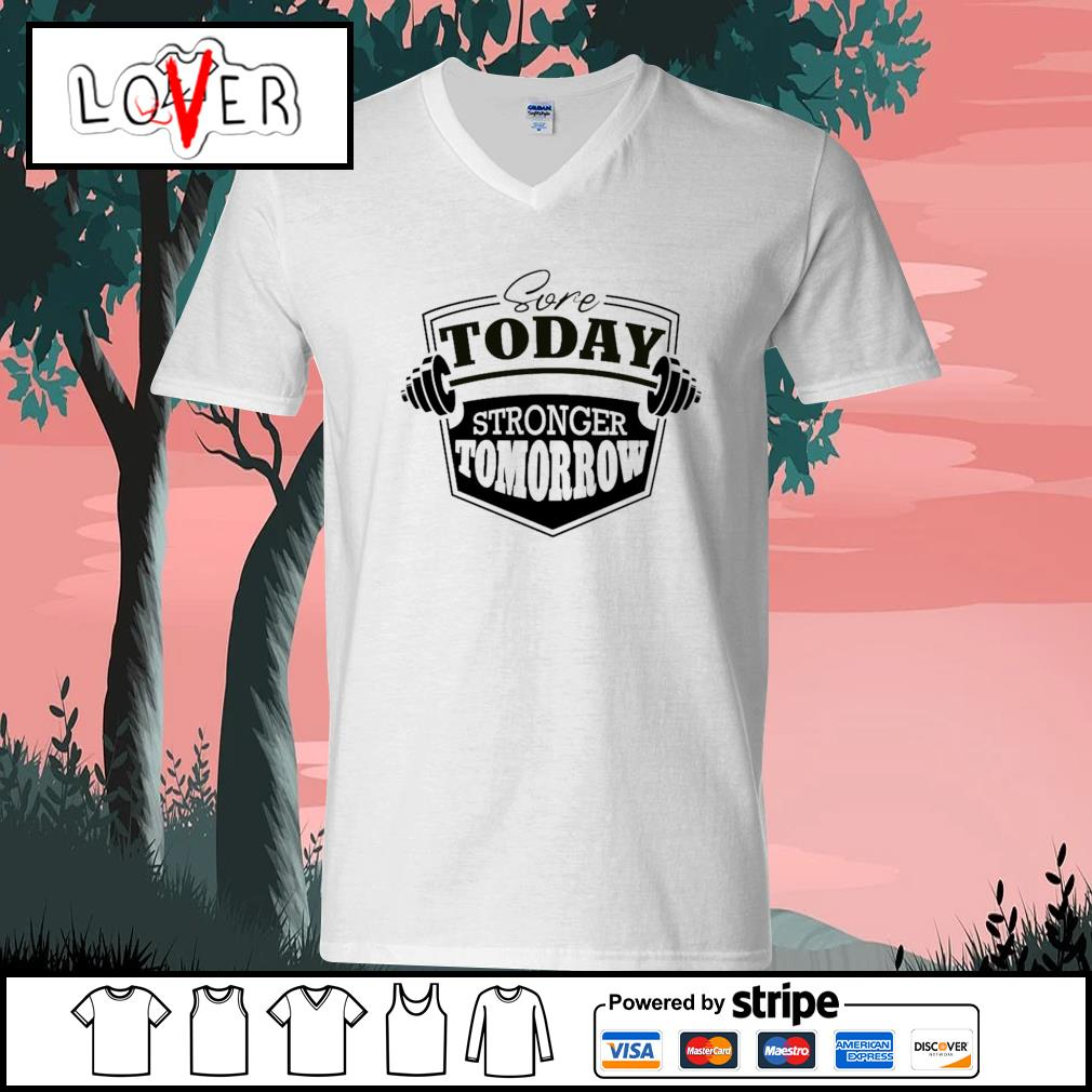 Sore today stronger tomorrow s V-neck-T-shirt