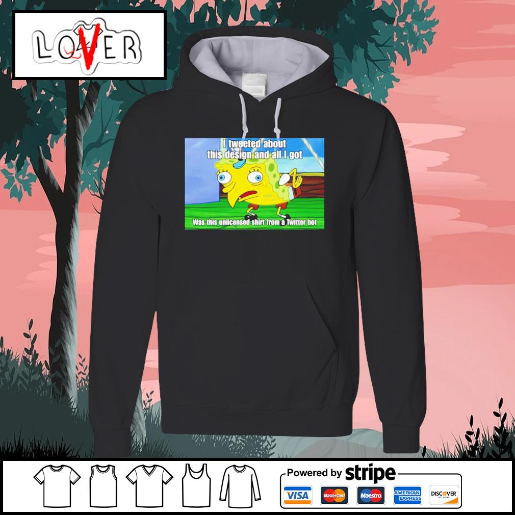Spongebob I tweeted about this design and all I got s Hoodie