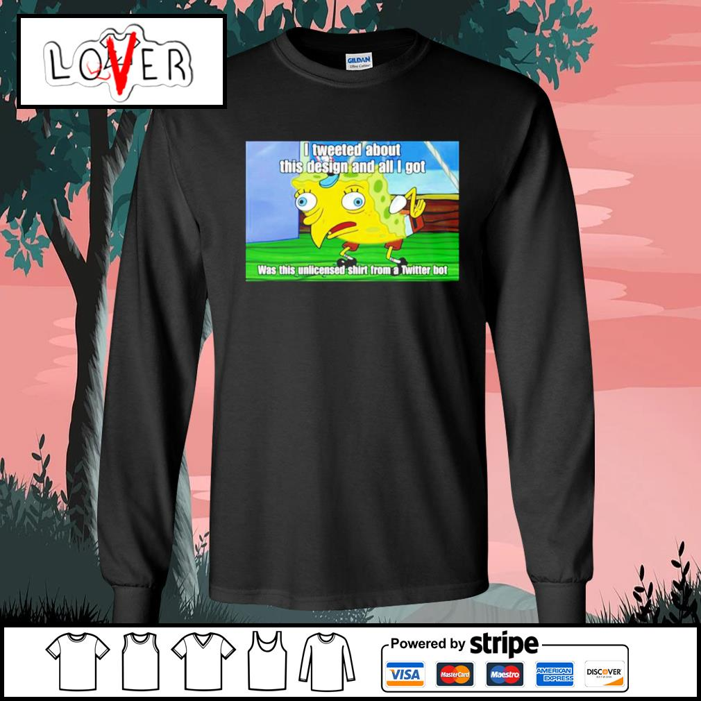 Spongebob I tweeted about this design and all I got s Long-Sleeves-Tee
