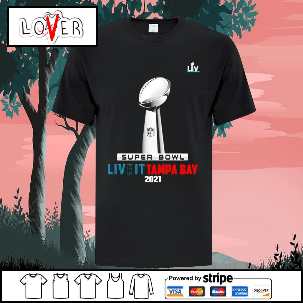 Super Bowl live it Tampa Bay 2021 shirt