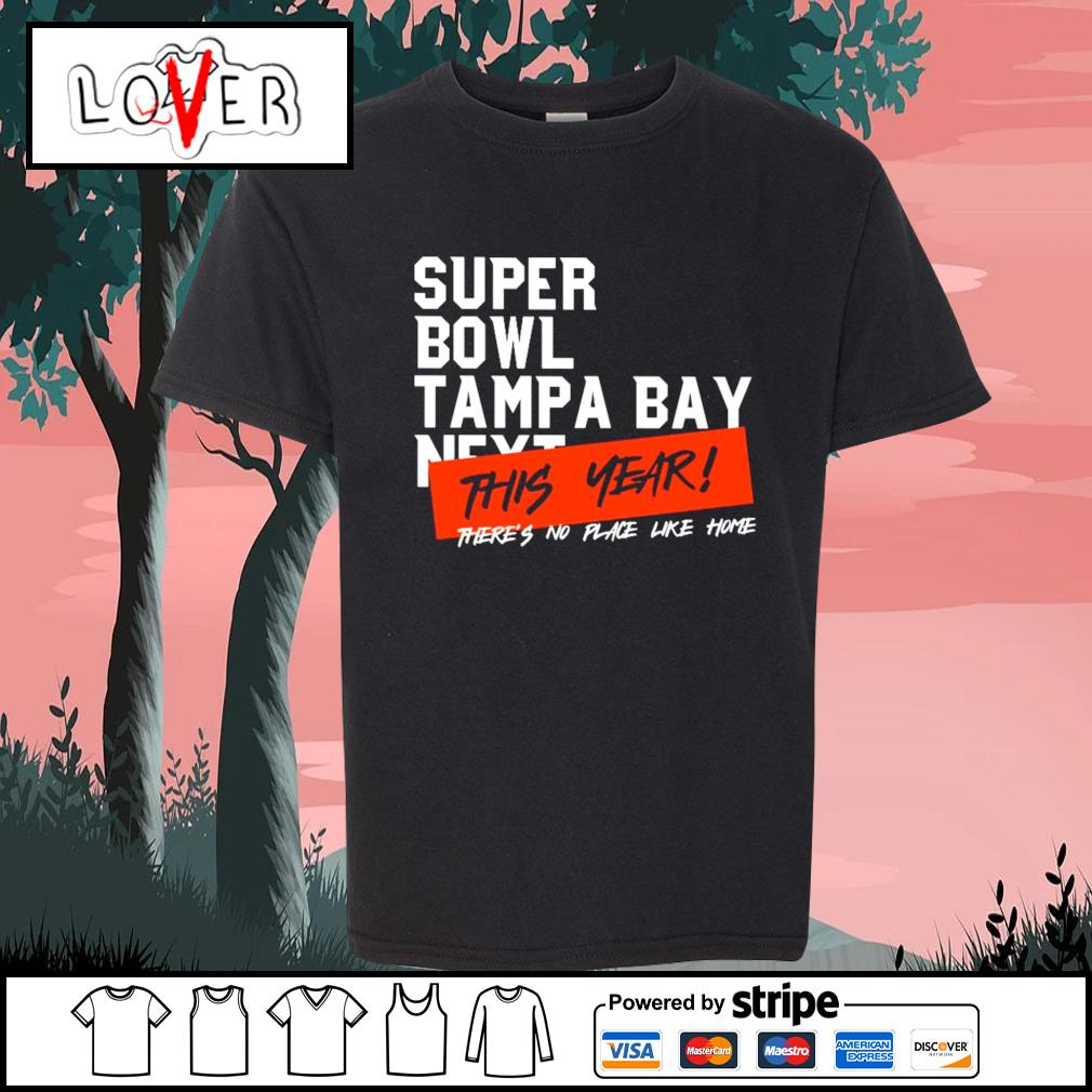 Super Bowl Tampa Bay next this year there's no place like home s Kid-T-shirt